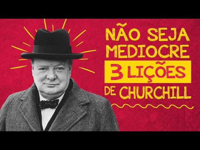 3 Lições de Churchill   Winston Churchill   Filosofia de Vida