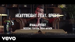 HeavyWeight - Nallipyssy (Weekend Festival 2014 Anthem) ft. Spekti