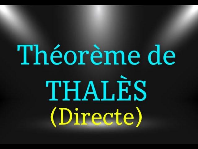 THÉORÈME DE THALÈS (PARTIE DIRECTE) : corrigé exercice maths.