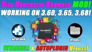 VITA HOMEBREW BROWSER MOD! WORKING ON 3.60, 3.65, 3.68! VITASHELL & AUTOPLUGIN UPDATES!