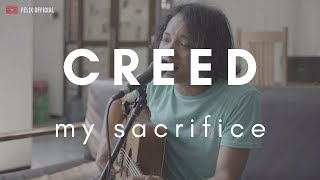 My Sacrifice - Creed ( Felix Irwan Cover )