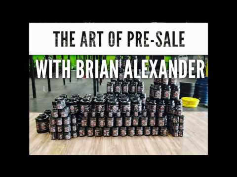 The Art of Pre-Sale with Brian Alexander