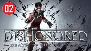 Dishonored: Death of the Outsider - Stealth Walkthrough (Ghost - no kill) - Missions #02
