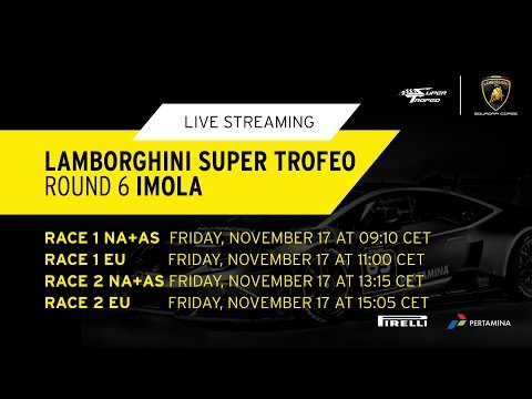 Lamborghini Super Trofeo Asia+North America 2017, Imola - Live Streaming Race 1