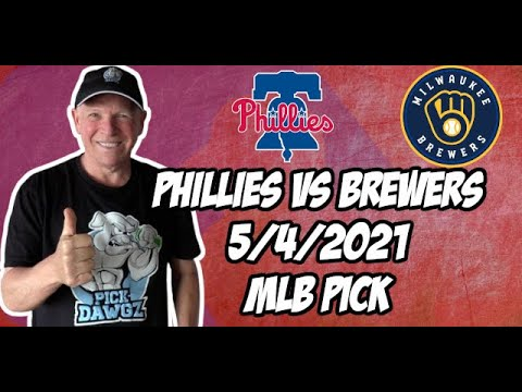 Betting Pick: Philadelphia Phillies vs Milwaukee Brewers 5/4/21 MLB Pick and Prediction