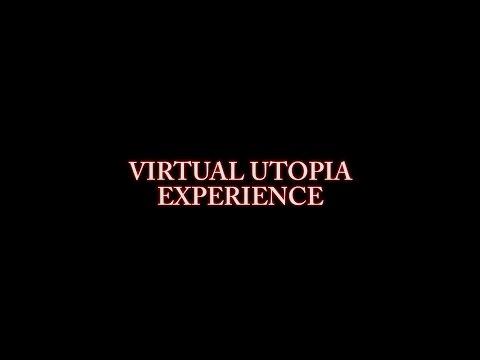VIRTUAL UTOPIA EXPERIENCE: The Movie