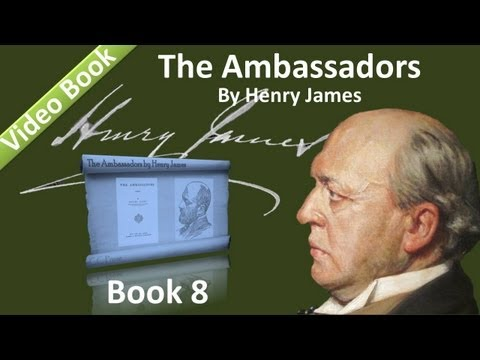 Book 08 - The Ambassadors Audiobook by Henry James (Chs 01-03)