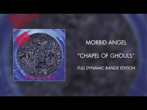 Morbid Angel - Chapel of Ghouls (Full Dynamic Range Edition)