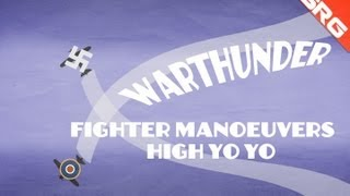 Warthunder fighter Manoeuvres - Volume 2  High Yo-Yo