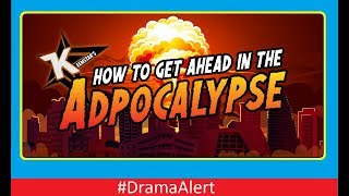 The Adpocalypse #DramaAlert ( Based on a True Story! )