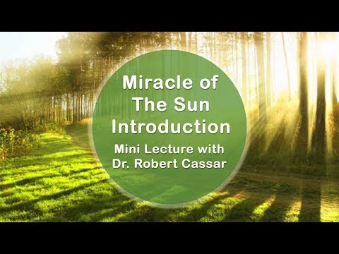 Miracles of the Sun Introduction | Mini Lecture | Dr. Robert Cassar