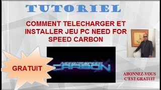 JEU PC NEED FOR SPEED CARBON  2017 COMMENT TELECHARGER ET INSTALLER  [TUTO]