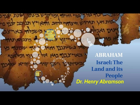 Who Was Abraham? Israel: The Land and its People Part I