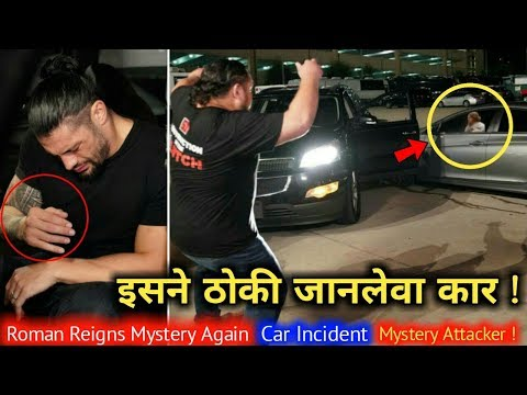 Mystery Car Atttack On Roman Reigns Revealed ! Roman Reigns Car Accident ! Raw Highlights 2019 !