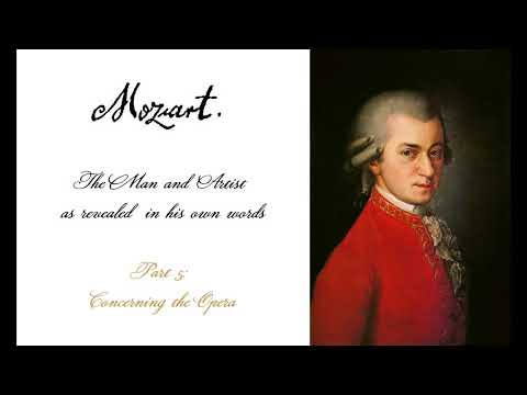 Mozart, as Revealed in His Own Words - Part 5: Concerning the Opera  (Audiobook)