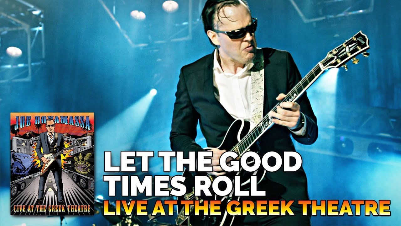 """Joe Bonamassa Official- """"Let The Good Times Roll"""" - From Live At The Greek Theatre"""