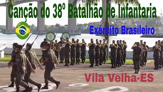Canção do 38º Batalhão de Infantaria...