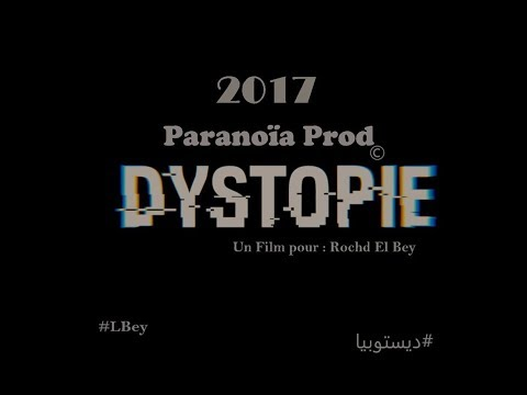 Le Film : Dystopia ديستوبيا [Paranoïa Prod]