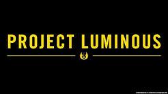 Star Wars Project Luminous! Worum handelt es sich hierbei? Was ist Project Luminous? Deutsch