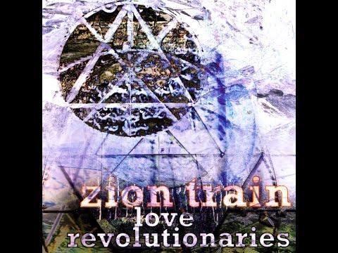 Zion Train - Love Revolutionaries (Full Album)