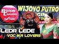 Lagu Terbaru LEDA LEDE Cover Voc IKA Lovers | WIJOYO PUTRO ORIGINAL Live Nyadran Sonoageng 2018