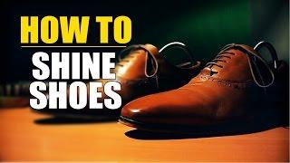 How To SHINE SHOES | ULTIMATE Shoe Shining Tutorial | Shoe Shining Guide | Mayank Bhattacharya