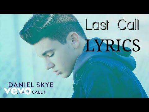Daniel Skye - Last Call [Lyrics]