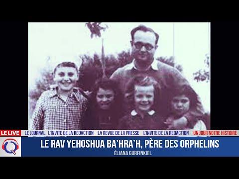 Le Rav Yehoshua Ba'hra'h, père des orphelins - Un jour notre Histoire du1er septembre 2021