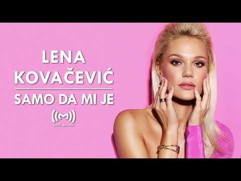 Lena Kovačević - Samo da mi je