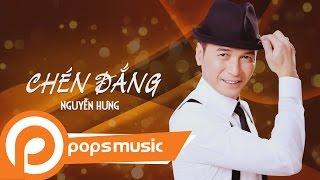 Chén Đắng - Nguyễn Hưng