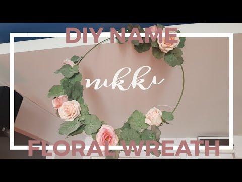 DIY NAME FLORAL WREATH | NIKKIXXUANNMIN