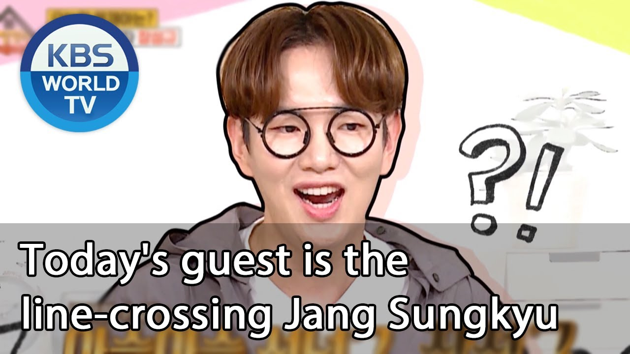 Today's guest is the line-crossing Jang Sungkyu [Problem Child in House/ ENG/ 2020.08.07]