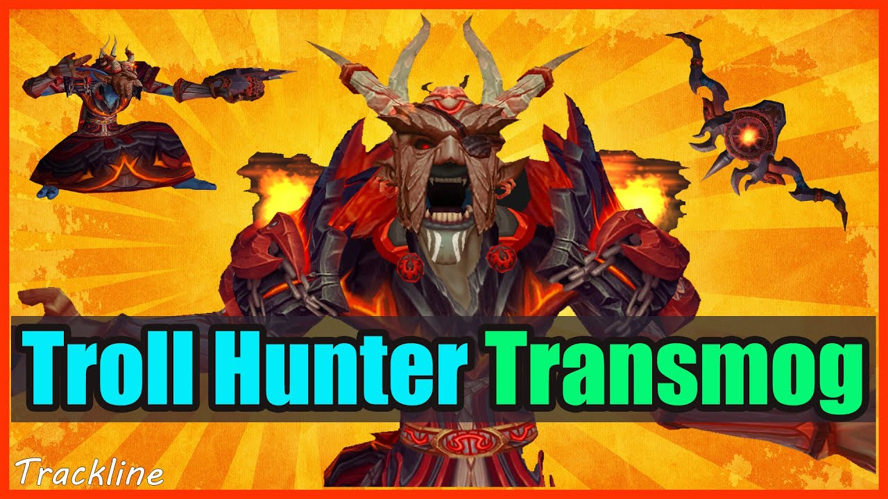 Troll Hunter Transmog Wow Hunter Xmog Sets Wod 623 Youtube