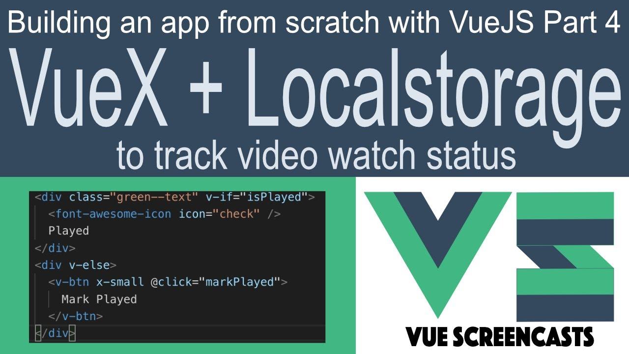 VueX + LocalStorage to track video watch status