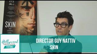SKIN (2019)   Interview With Academy Award Winninf Director GUY NATTIV