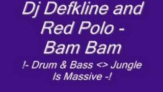 Dj Defkline And Red Polo Bam Bam
