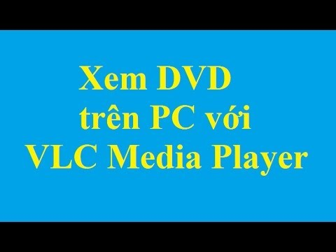 Xem đĩa DVD trên máy tính với VLC Media Player - Taimienphi.vn