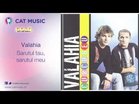Valahia - Sarutul tau, sarutul meu