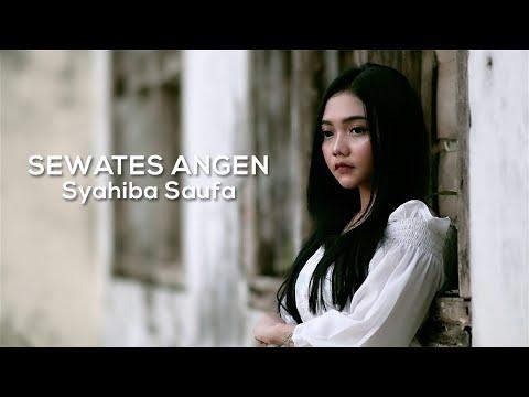 Syahiba Saufa - Sewates Angen