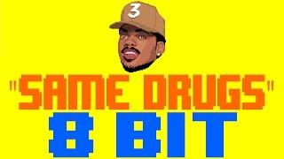 Same Drugs [8 Bit Tribute to Chance the Rapper] - 8 Bit Universe