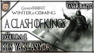 M&B: Warband Clash of Kings Türkçe   #1 - Kış yaklaşıyor..