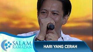 Bikin Semangat! Noah [HARI YG CERAH] - Salam Ramadan (3/6) MP3