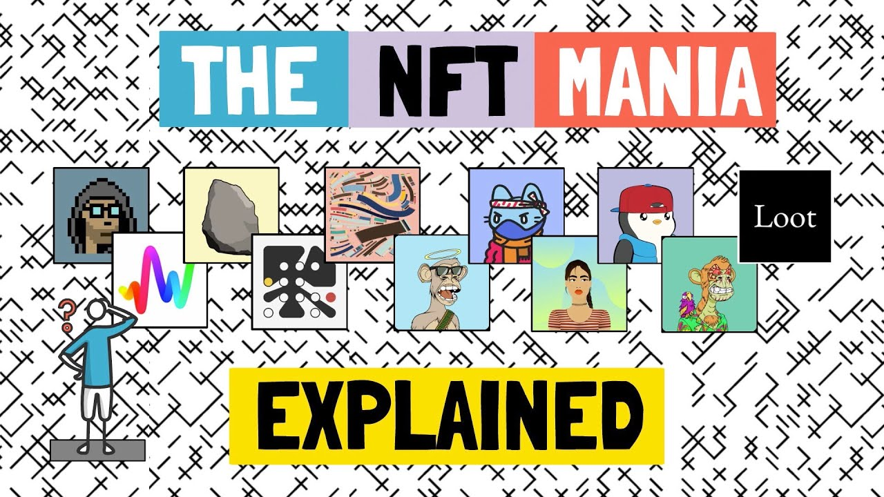 NFT Mania - Hype Or A New Paradigm? CryptoPunks, BAYC, Generative Art, Loot Explained