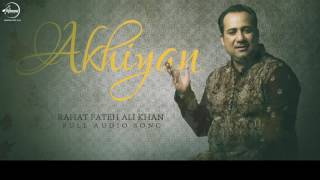 Gambar cover Akhiyan (Full Audio Song) | Rahat Fateh Ali Khan | Punjabi Song Collection | Speed Records