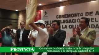 Abanderamiento De La Delegación Michoacana A La Olimpiada Y Paralimpiada Nacional 2013