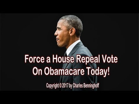 Force Full Obamacare Repeal With House Discharge Petition