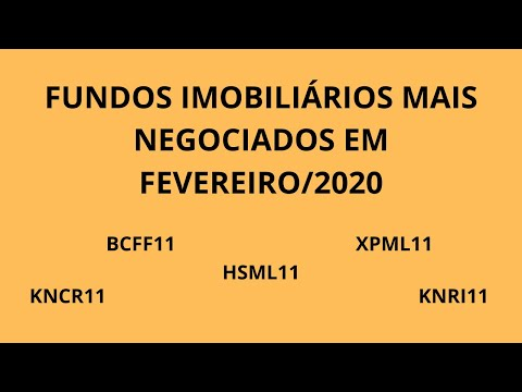FUNDOS IMOBILIÁRIOS MAIS NEGOCIADOS EM FEVEREIRO 2020