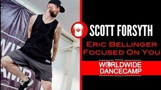 SCOTT FORSYTH || Eric Bellinger – Focused On You || Worldwide Dance Camp 2015 || Russia