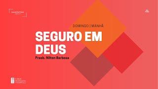 """Culto Matutino - 03/05/2020 - Presb. Nilton Barbosa - Sl. 121 - """"Socorro em Deus"""""""