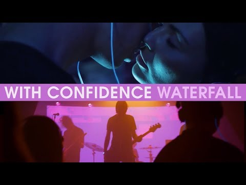 With Confidence - Waterfall (Official Music Video)